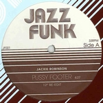 JACKIE ROBINSON / SWEET CHARLES - Pussy Footer / Hang Out And Hustle : JAZZ FUNK (US)