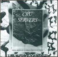 CRU SERVERS - Tryll Reggoh / Carbon Thought Print : 7inch