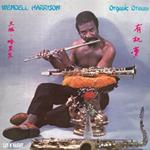 WENDELL HARRISON - Organic Dream : LUV N' HAIGHT (US)