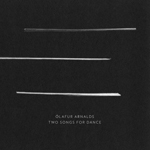 OLAFUR ARNALDS - Two Songs for Dance : ERASED TAPES (UK)