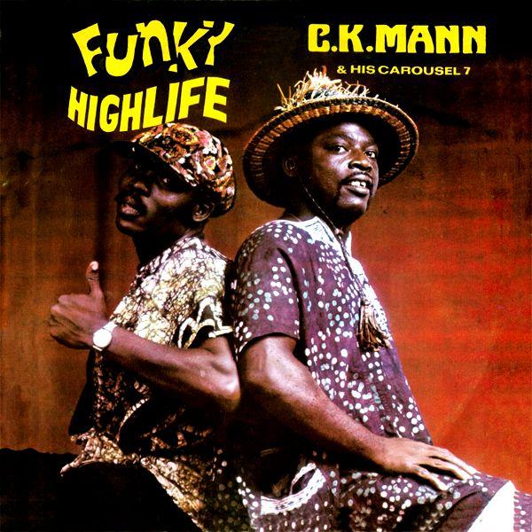 C.K MANN & HIS CAROUSEL 7 - Funky Highlife : LP