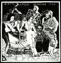 THE PYRAMIDS - Birth / Speed / Merging : LP