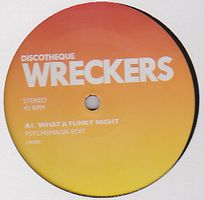 PSYCHEMAGIK - What A Funky Night : DISCOTHEQUE WRECKERS (UK)