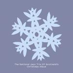THE NATIONAL JAZZ TRIO OF SCOTLAND - The National Jazz Trio Of Scotland's Christmas Album : LP