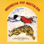 VARIOUS - Indonesia Pop Nostalgia - Pan-indonesian Pop, Folk, Instrumentals & Children's Songs 1970s-1980s : LP