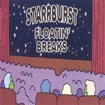STARRBURST - Floatin' Breaks : SEMINISHUKEI (JPN)