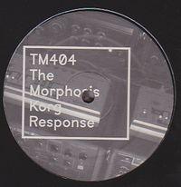 TM404 + MORPHOSIS - The Morphosis Korg Response : 12inch