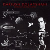 DARIUSH DOLAT-SHAHI - Electronic Music, Tar and Sehtar : DEAD-CERT HOME ENTERTAINMENT (UK)