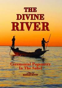 HISHAM MAYET - The Divine River: Ceremonial Pageantry In The Sahel : SUBLIME FREQUENCIES (US)