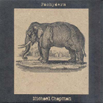 MICHAEL CHAPMAN - Pachyderm : BLAST FIRST PETITE (UK)