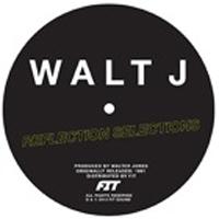 WALT J - Reflection Selections : 12inch