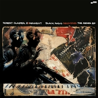 ROBERT GLASPER EXPERIMENT - Black Radio Recovered: The Remix EP : BLUE NOTE (US)