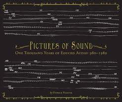 PATRICK FEASTER - Pictures of Sound: One Thousand Years of Educed Audio: 980-1980 : DUST-TO-DIGITAL (US)