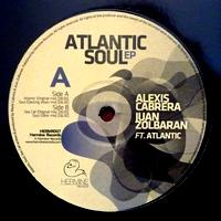 ALEXIS CABRERA & JUAN ZOLBARAN - Atlantic Soul Ep : 12inch
