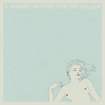 A WINGED VICTORY FOR THE SULLEN - A Winged Victory For The Sullen : LP