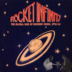 VA - Rocket Infinity: The Global Rise of Rocking Music, 1942-62 : 10inch