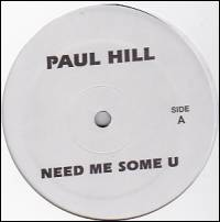 PAUL HILL / NIKKI-O - Need Me Some U / Music : 12inch