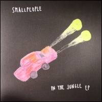 SMALLPEOPLE - In The Jungle : 12inch