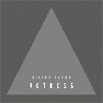 ACTRESS - Silver Cloud : Werk Discs (UK)