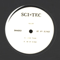 SHADED - Be My Binge : SCI+TEC (US)