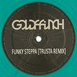 GOLDFFINCH - Funky Steppa (Trusta Remix) / Outer Twigs(Policy Remix) : 12inch