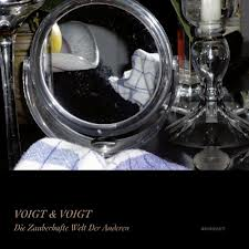 VOIGT & VOIGT - Die Zauberhafte Welt Der Anderen : 2xLP+CD