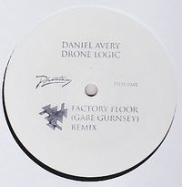 DANIEL AVERY - Drone Logic (Gabe Gurnsey - Factory Floor Remix) : 12nch