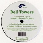 BELL TOWERS - TONIGHT I'M FLYING (IDJUT BOYS REMIXES) : 12inch