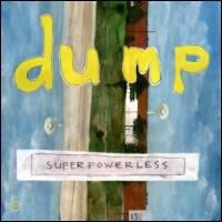 DUMP - Superpowerless : MORR MUSIC (GER)