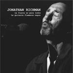 JONATHAN RICHMAN - La Fiesta es Para Todos/La Guitarra Flamenca Negra : MUNSTER (SPA)