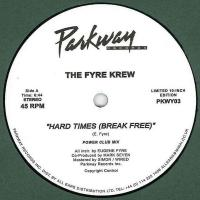 FYRE KREW - Hard Times (Break Free) : PARKWAY (UK)