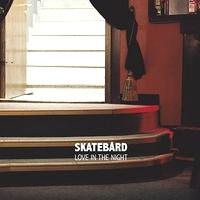 SKATEBARD - Love In The Night : Bordello A Parigi (HOL)