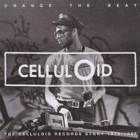 VARIOUS - Change The Beat: The Celluloid Records Story 1980-1987 : STRUT <wbr>(UK)