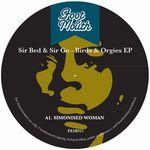 SIR BED & SIR GO - BIRDS & ORGIES EP : FOOT & MOUTH (UK)