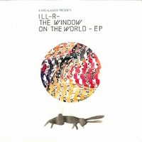 ILL-R- - THE WINDOW ON THE WORLD EP : 12inch