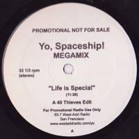 40 THIEVES - Yo Spaceship Megamix - Life Is Special : RONG MUSIC (US)
