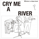 INO hidefumi - Cry Me A River : innocent record (JPN)