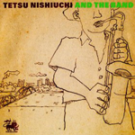 西内徹バンド - Tetsu Nishiuchi And The Band : LP
