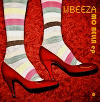 WBEEZA - Mo Bella ep : 12inch