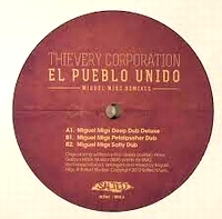 THIEVERY CORPORATION - El Pueblo Unido (Miguel Migs Dub Remixes) : 12inch