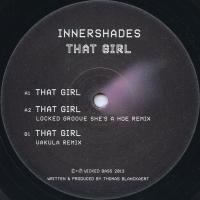 INNERSHADES - That Girl EP : WICKED BASS <wbr>(UKRAINE)