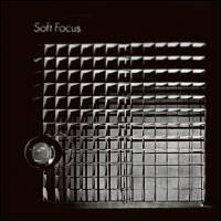 SOFT FOCUS - Soft Focus : LP