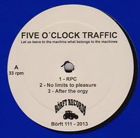 FIVE O'CLOCK TRAFFIC - Let Us Leave To The Machine What Belongs To The Machines : 12inch