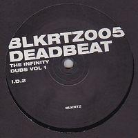 DEADBEAT - Infinity Dubs Vol. 1 : 12inch