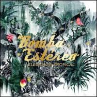 BOMBA ESTEREO - Elegancia Tropical : 2LP