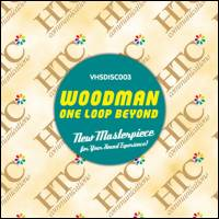 WOODMAN - One Loop Beyond : CD
