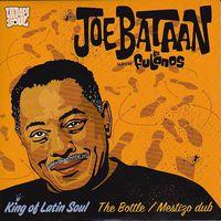 JOE BATAAN with LOS FULANOS - The Bottle / Mestiago Dub : 7inch