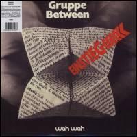 Gruppe Between - Einstieg : Wah-Wah Records Sound (SPA)