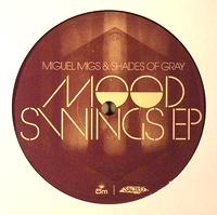 MIGUEL MIGS &<wbr> SHADES OF GRAY - Mood Swings EP : OM <wbr>(US)