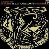 Jah Wobble, The Edge, Holger Czukay - Snake Charmer : LP